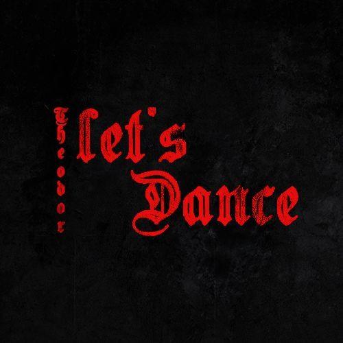 THEODOR - LET'S DANCE