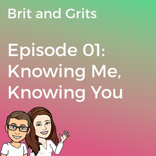 Episode 01: Knowing Me, Knowing You