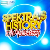 Spektra's History - 10th Anniversaru (Mixed by DJ FEN)