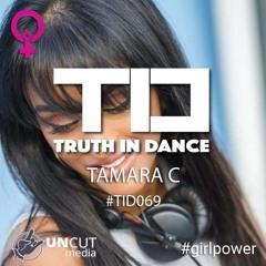 DJ TAMARA GUEST MIX - TRUTH IN DANCE UNCUT Media