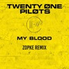 Twenty One Pilots - My Blood (Zopke Remix)[3D Sound]