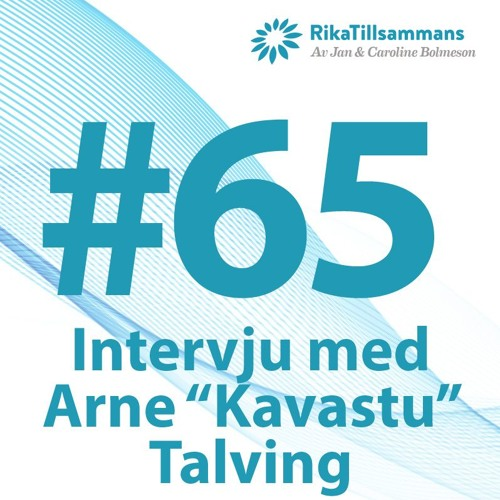 "#65 - Intervju med Arne ""Kavastu"" Talving"