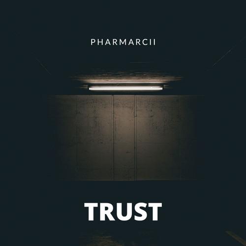 Trust by PharMarcii