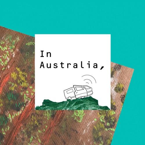In Australia, Episode 6: Epicenter