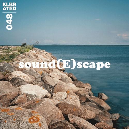 KLBRATED Sound(E)scape #048