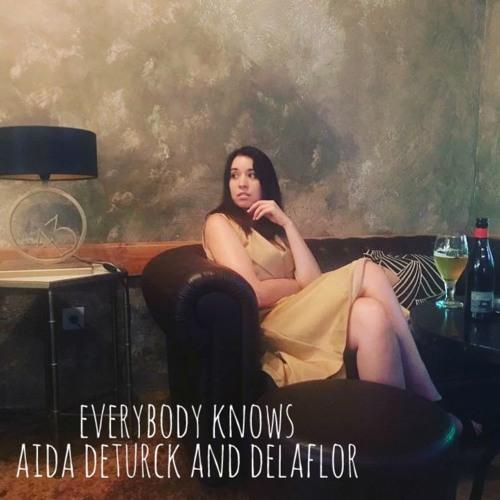 EVERYBODY KNOWS (LEONARD COHEN) versión de SIGRID. Cover by AIDA DETURCK AND DELAFLOR
