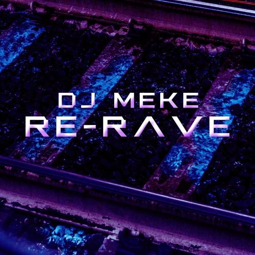 DJ MEKE - RE-RAVE Previa