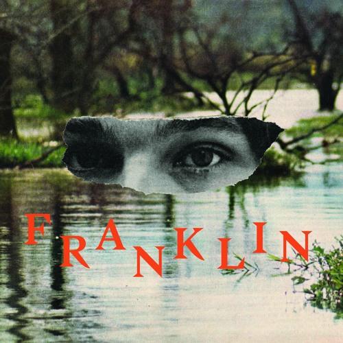 """Franklin: """"Someone Else"""""""
