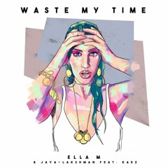 Waste My Time (Prod.△POLLO)[Feat.Kadz]