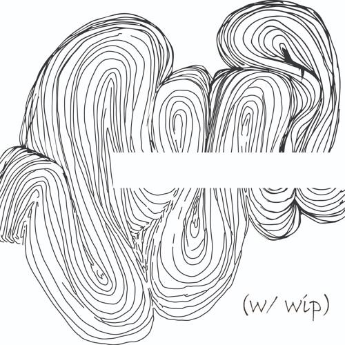 w/ wip