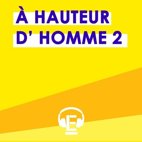 """""""À hauteur d'homme 2"""""""
