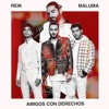 92. Reik Maluma - Amigos Con Derechos [DJ Fabian Huancas] 2018 Portada del disco