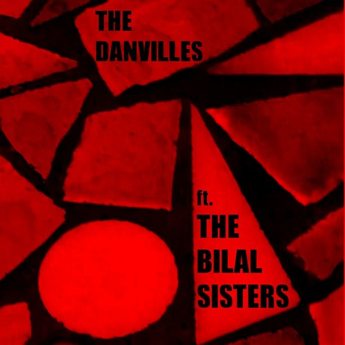 The Danvilles (Ft. The Bilal Sisters)