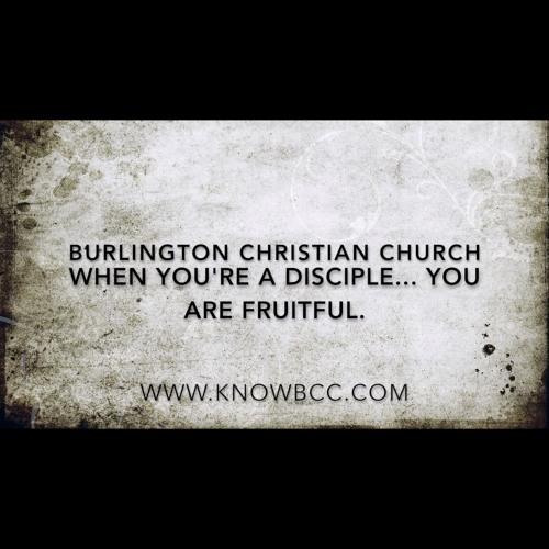 When you're a Disciple... You are fruitful.
