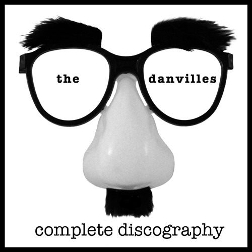The Danvilles Complete Discography