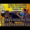 The Israelites  No Salvation For The Slothful!!