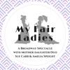 My Fair Ladies Promo! And the World Will Know!