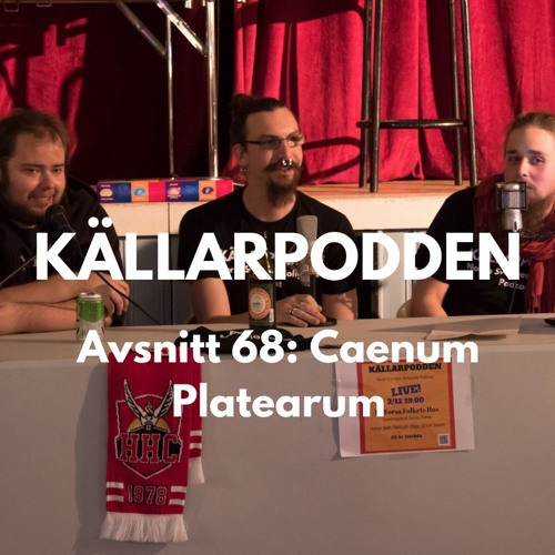 Avsnitt 68: Caenum Platearum