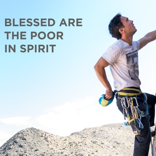Beatitudes I: Blessed are the poor in spirit