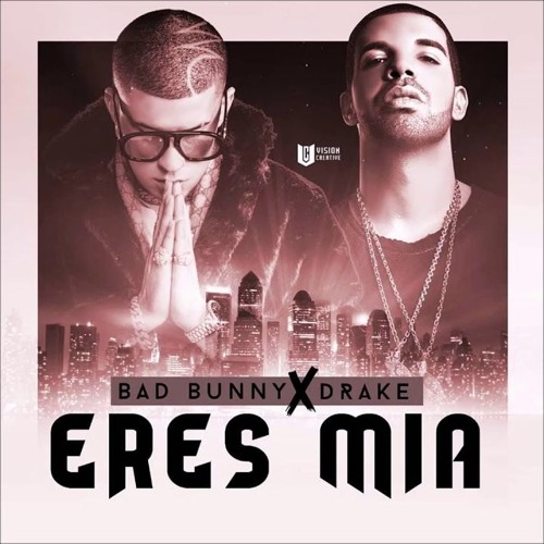 Drake FT BAD BUNNY - ERES MIA [Official Audio] by Post