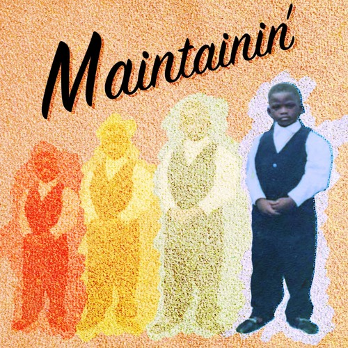 Maintainin'