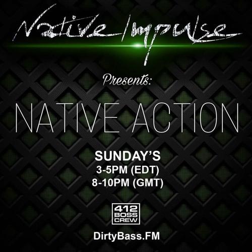 Native Action 007: Native Impulse Feat. Dropset Live @DirtyBass.FM