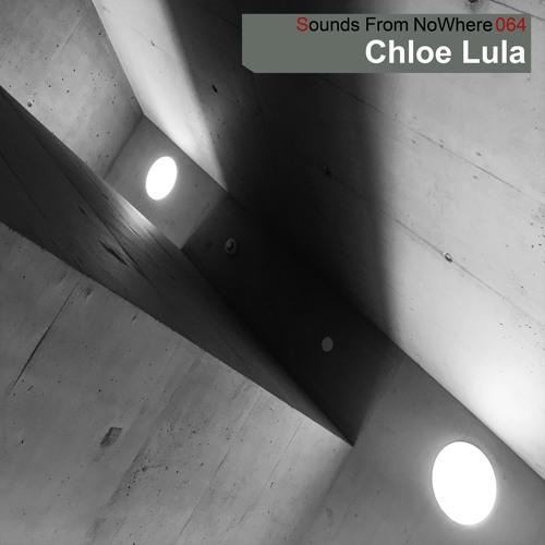 Sounds From NoWhere Podcast #064 -  Chloé Lula