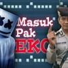 MASUK PAK EKO (Marshmello Version) REMIX