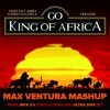 Go King Of Africa (Max Ventura Bootleg) - Douster, Steff Da Campo & Danny Da Costa