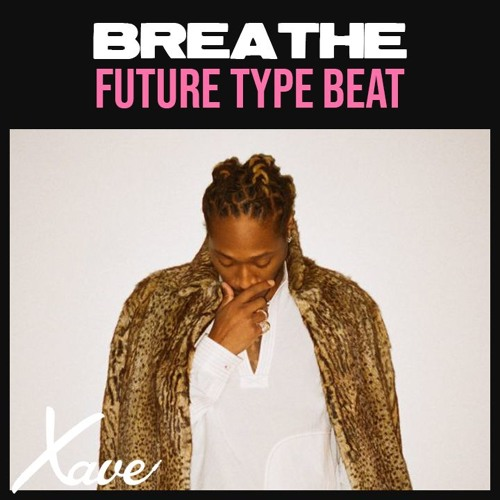 Breathe | Future Type Beat