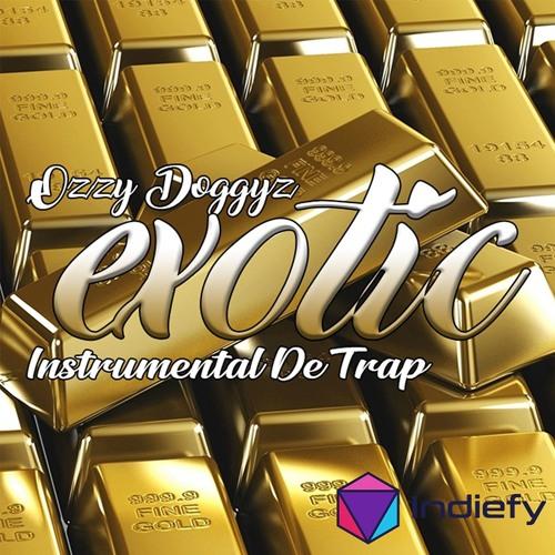 Instrumental De Trap - Exotic |Ozzy Doggyz| Buy Now