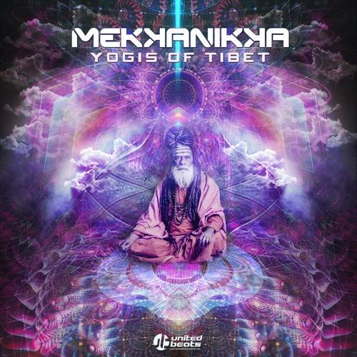 Mekkanikka - Yogis Of Tibet (Preview) Out September 17th 2018