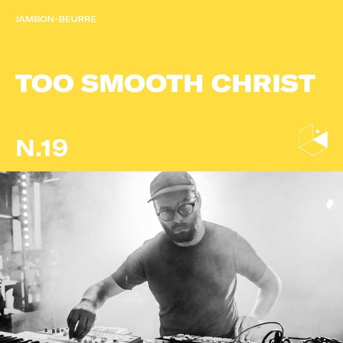 Jambon Beurre Mix Series #19 - TOO SMOOTH CHRIST