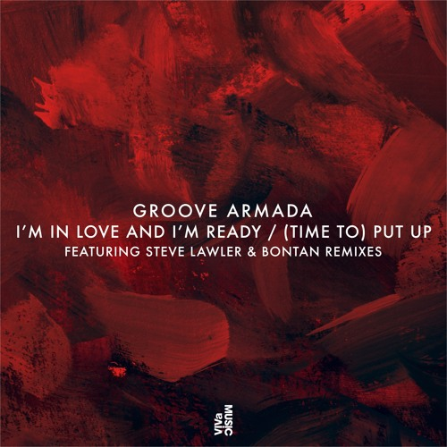 Groove Armada - (Time To) Put Up (Steve Lawler Remix)