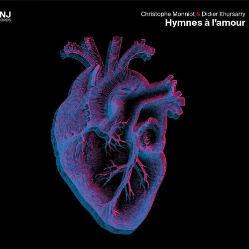 """Christophe Monniot & Didier Ithursarry """"Hymnes à l'amour"""""""