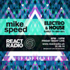 Mike Speed | React Radio Uk | 310818 | FNL | 8-10pm | Electro & House | Early To Mid 00's | Show 52