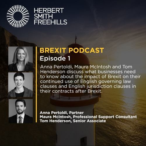 Brexit Podcast EP1: English Governing Law and Jurisdiction Clauses after Brexit