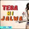 Tera Hi Jalwa remix song