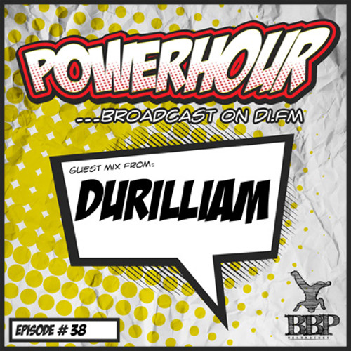 BBP Power Hour Episode #38 - Mixed by Durilliam (Aug 2018)