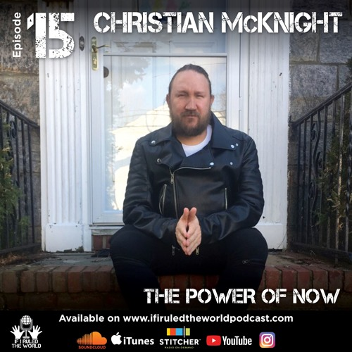 """Christian Mcknight """"The Power of Now"""""""