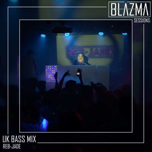 BLĀZMA SESSIONS: UK BASS MIX by Reb-Jade