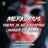 Merkurius - There Is No Escaping (Maker DJ Remix) [FREE DOWNLOAD]