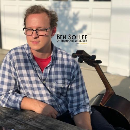 Ben Sollee On Music & Life With Lori Mangum #502LeaderSeries