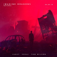 Imagine Dragons - Natural (Jagsy, Vosai & Tom Wilson Remix)