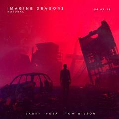 Imagine Dragons - Natural (Jagsy, Vosai & Tom Wilson Remix)