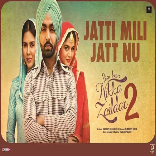 Jatti Mili Jatt Nu Nikka Zaildar 2 Djjohal Com By Lovejeet