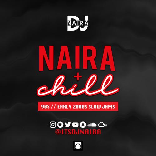 NairaAndChill • 90s // Early 2000s Slow Jams Mix CD (2018