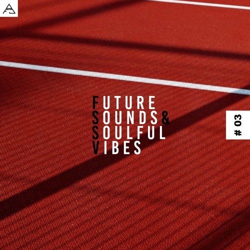 FUTURE SOUNDS & SOULFUL VIBES N°3