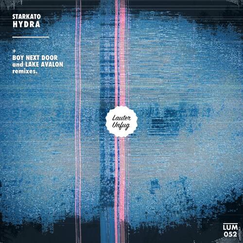 LUM052 Starkato - Hydra EP (Lake Avalon & Boy Next Door Remixes)
