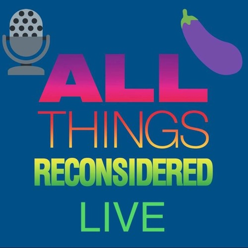 All Things Reconsidered Live #80